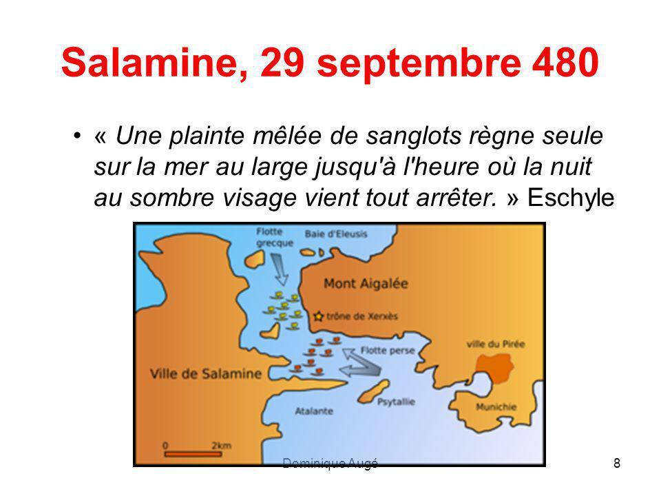 Dominique Augé9 La suite des hostilités… •479, la Bataille de Platées : victoire grecque ; Thèbes paie son alliance avec les Perses •Fin des guerres médiques