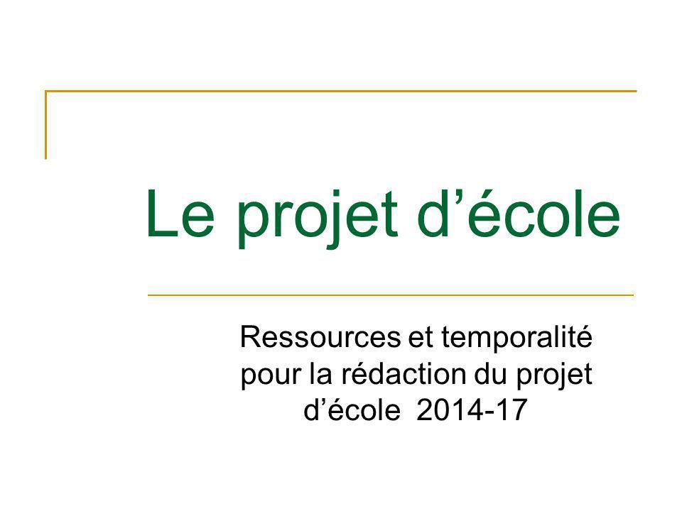 Le projet d'école Ressources et temporalité pour la rédaction du projet d'école 2014-17