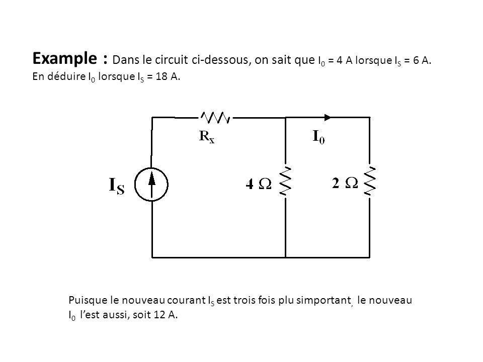 Example : Dans le circuit ci-dessous, on sait que I 0 = 4 A lorsque I S = 6 A.