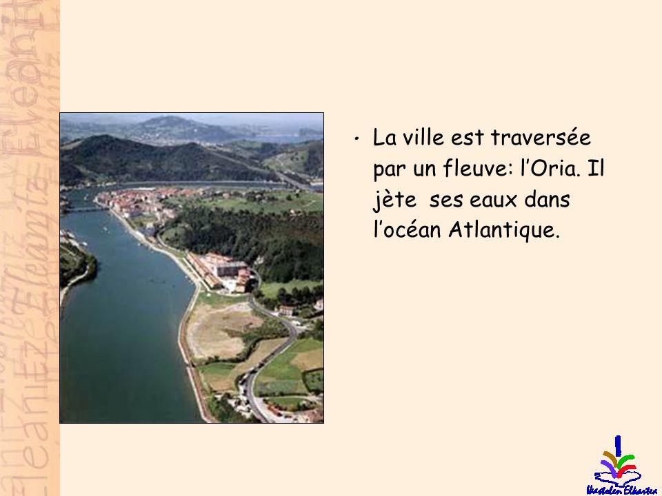 • La ville est traversée par un fleuve: l'Oria. Il jète ses eaux dans l'océan Atlantique.