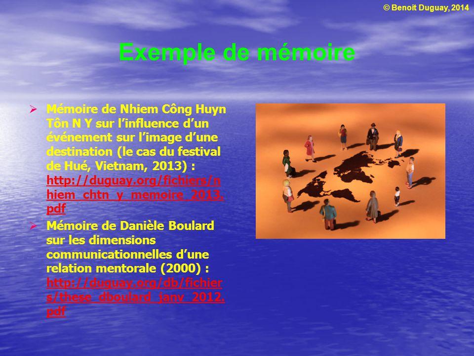 © Benoit Duguay, 2014 Exemple de mémoire  Mémoire de Nhiem Công Huyn Tôn N Y sur l'influence d'un événement sur l'image d'une destination (le cas du