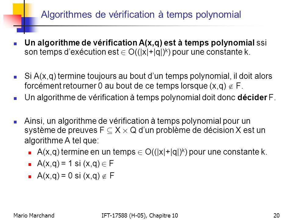 Mario MarchandIFT-17588 (H-05), Chapitre 1020 Algorithmes de vérification à temps polynomial  Un algorithme de vérification A(x,q) est à temps polyno