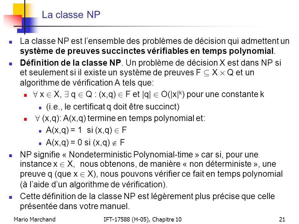 Mario MarchandIFT-17588 (H-05), Chapitre 1021 La classe NP  La classe NP est l'ensemble des problèmes de décision qui admettent un système de preuves