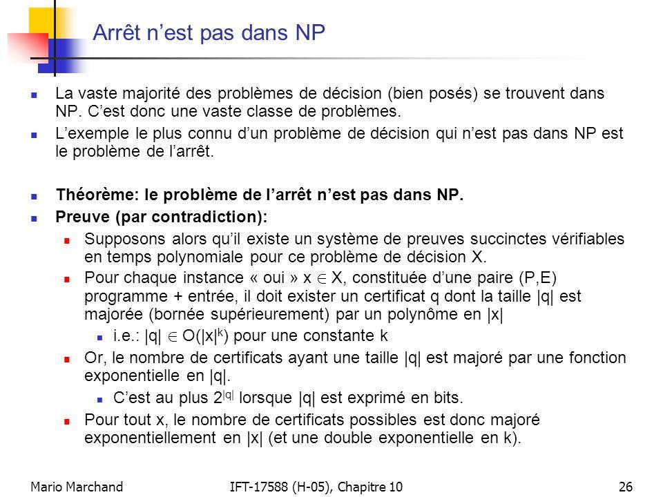 Mario MarchandIFT-17588 (H-05), Chapitre 1026 Arrêt n'est pas dans NP  La vaste majorité des problèmes de décision (bien posés) se trouvent dans NP.