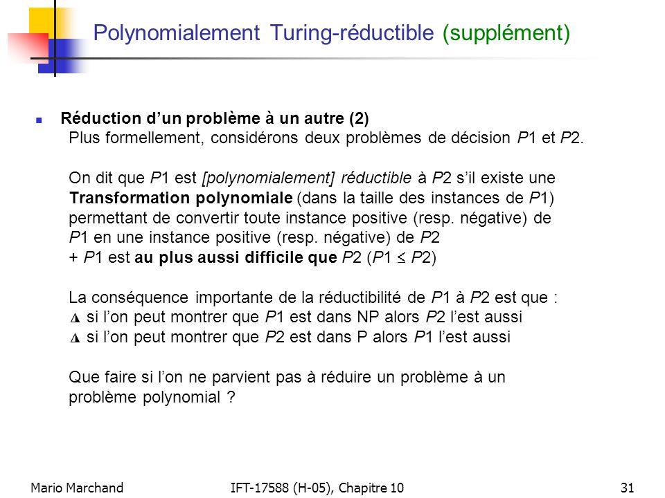 Mario MarchandIFT-17588 (H-05), Chapitre 1031 Polynomialement Turing-réductible (supplément)  Réduction d'un problème à un autre (2) Plus formellemen
