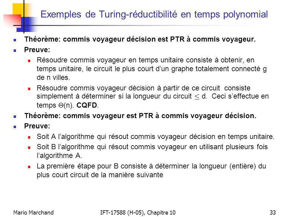 Mario MarchandIFT-17588 (H-05), Chapitre 1033 Exemples de Turing-réductibilité en temps polynomial  Théorème: commis voyageur décision est PTR à comm