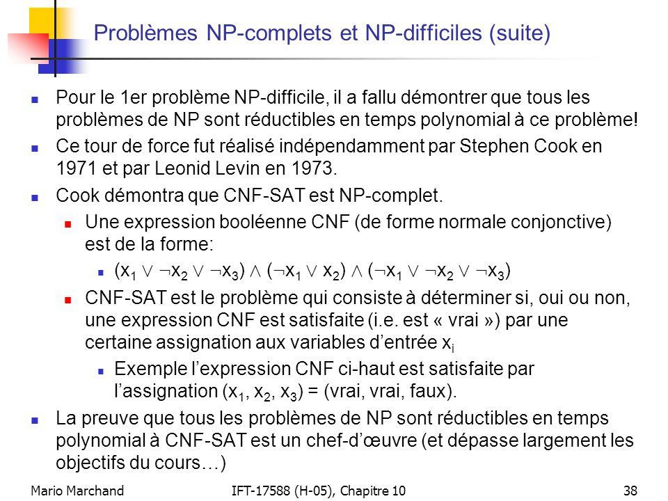 Mario MarchandIFT-17588 (H-05), Chapitre 1038 Problèmes NP-complets et NP-difficiles (suite)  Pour le 1er problème NP-difficile, il a fallu démontrer