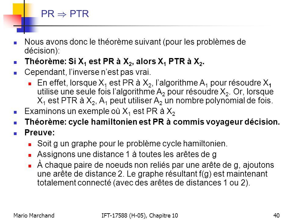 Mario MarchandIFT-17588 (H-05), Chapitre 1040 PR ) PTR  Nous avons donc le théorème suivant (pour les problèmes de décision):  Théorème: Si X 1 est