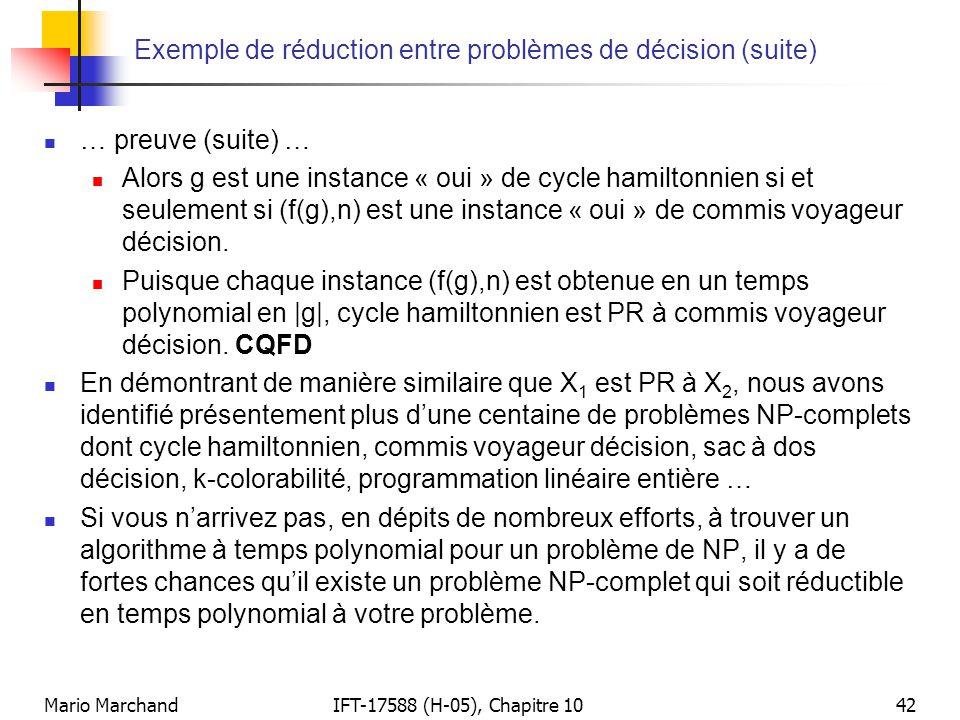 Mario MarchandIFT-17588 (H-05), Chapitre 1042 Exemple de réduction entre problèmes de décision (suite)  … preuve (suite) …  Alors g est une instance