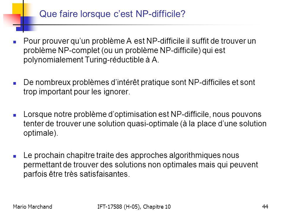 Mario MarchandIFT-17588 (H-05), Chapitre 1044 Que faire lorsque c'est NP-difficile?  Pour prouver qu'un problème A est NP-difficile il suffit de trou