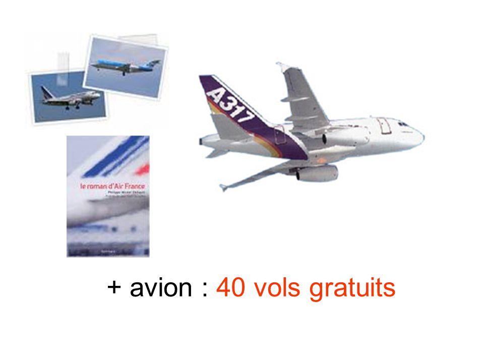 + avion : 40 vols gratuits