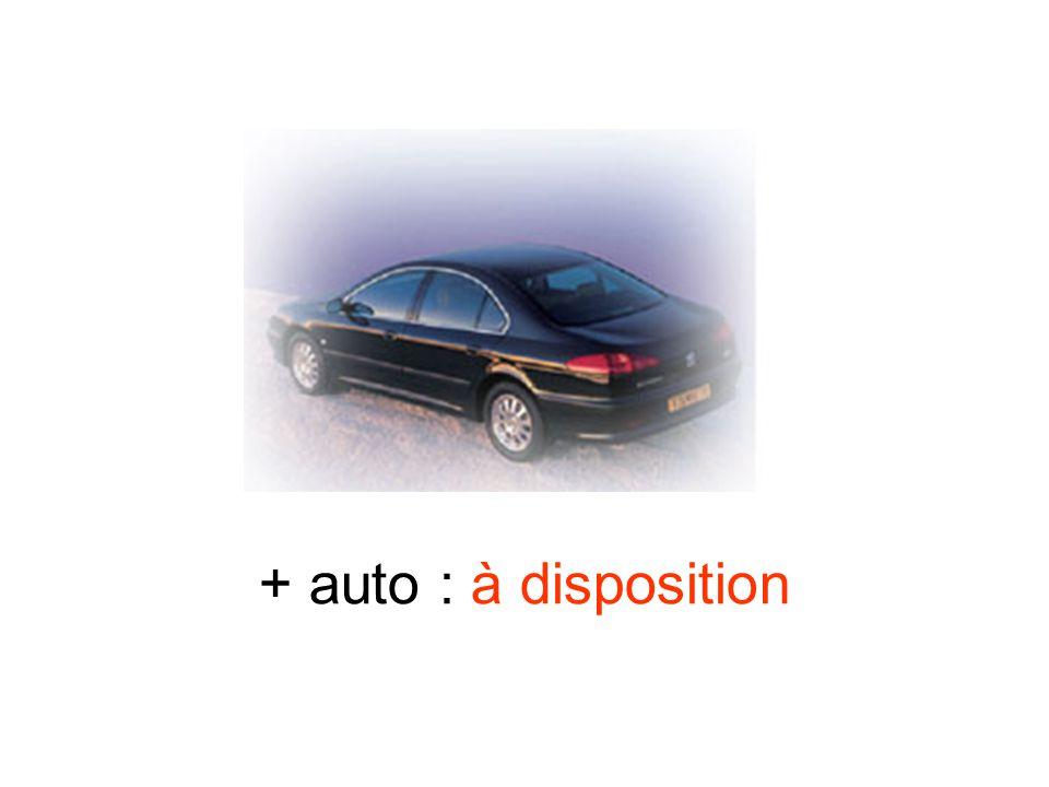 + auto : à disposition