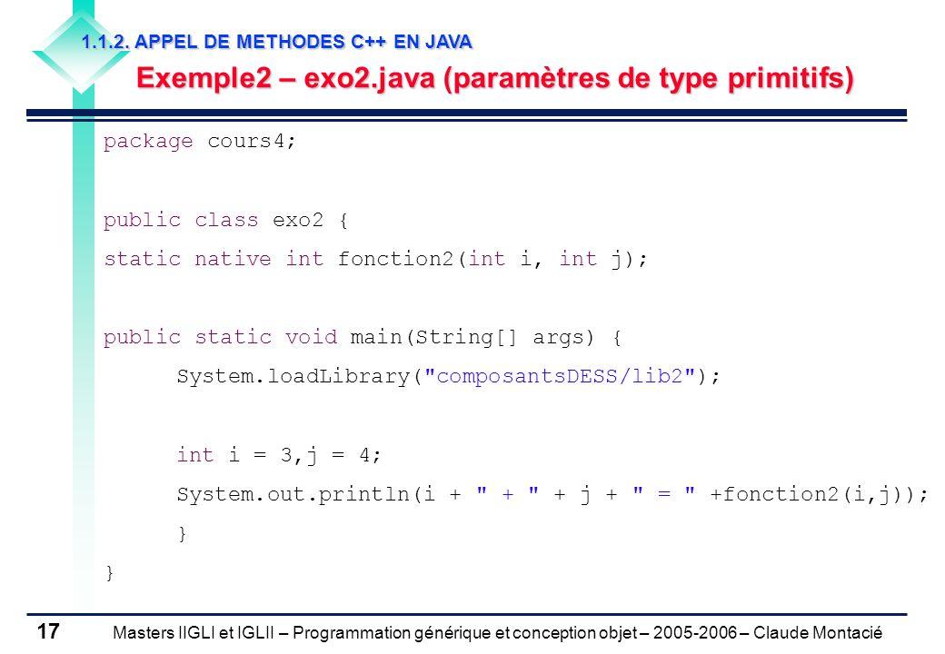 Masters IIGLI et IGLII – Programmation générique et conception objet – 2005-2006 – Claude Montacié 17 1.1.2.