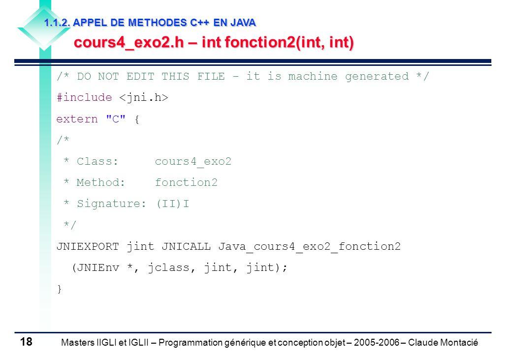 Masters IIGLI et IGLII – Programmation générique et conception objet – 2005-2006 – Claude Montacié 18 1.1.2.