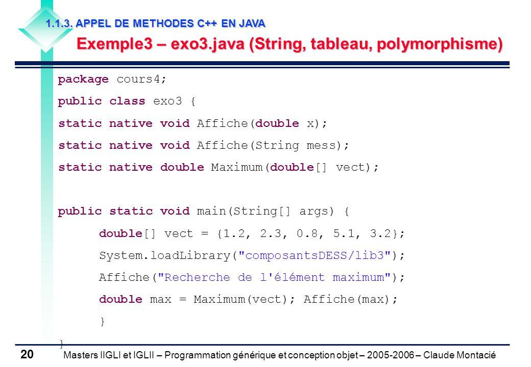 Masters IIGLI et IGLII – Programmation générique et conception objet – 2005-2006 – Claude Montacié 20 1.1.3.