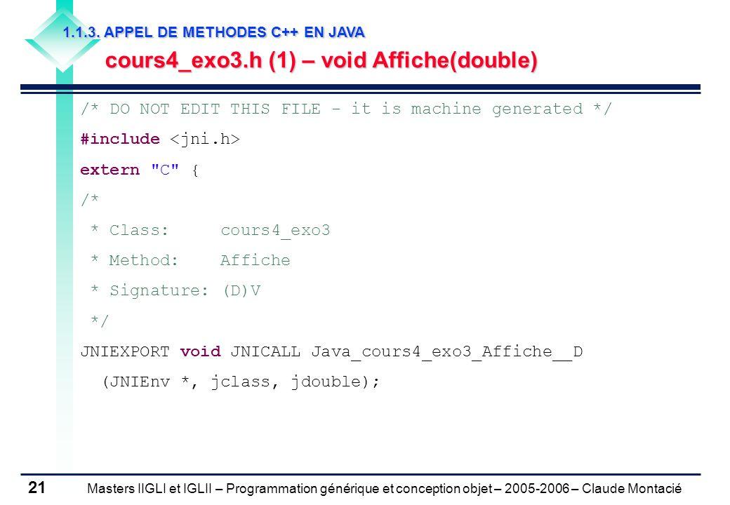 Masters IIGLI et IGLII – Programmation générique et conception objet – 2005-2006 – Claude Montacié 21 1.1.3.