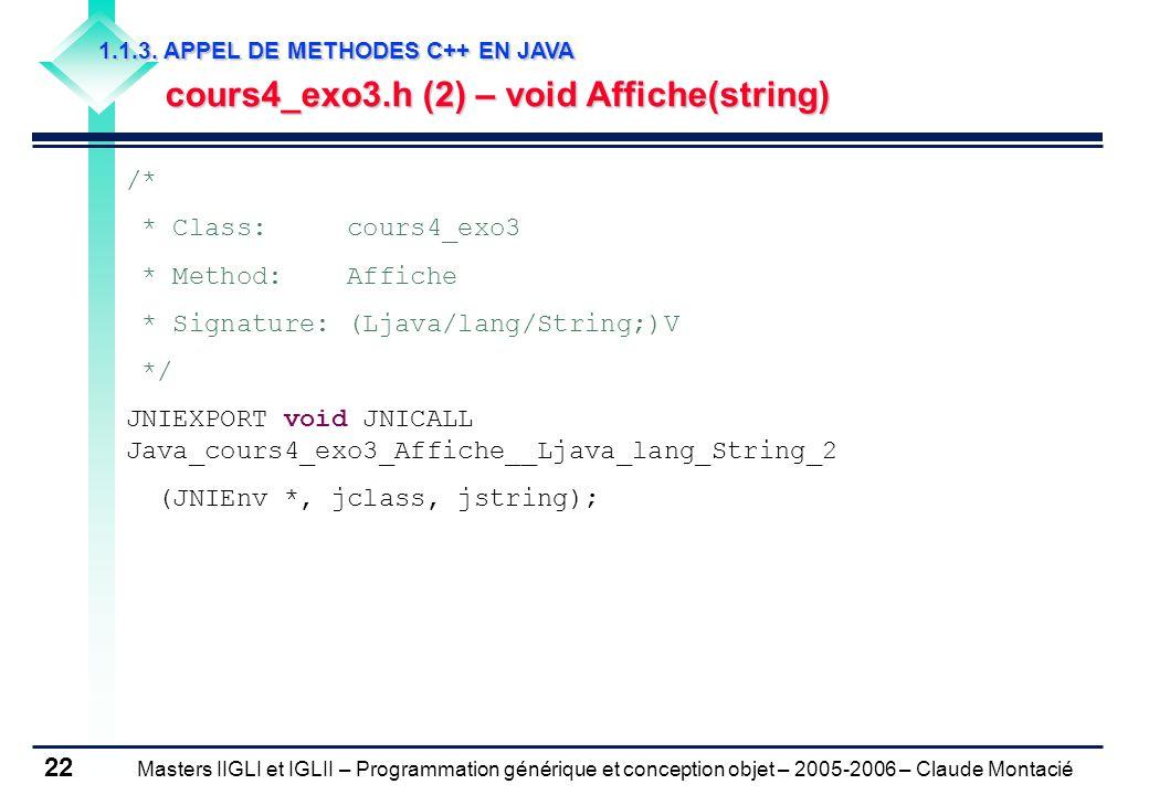 Masters IIGLI et IGLII – Programmation générique et conception objet – 2005-2006 – Claude Montacié 22 1.1.3.