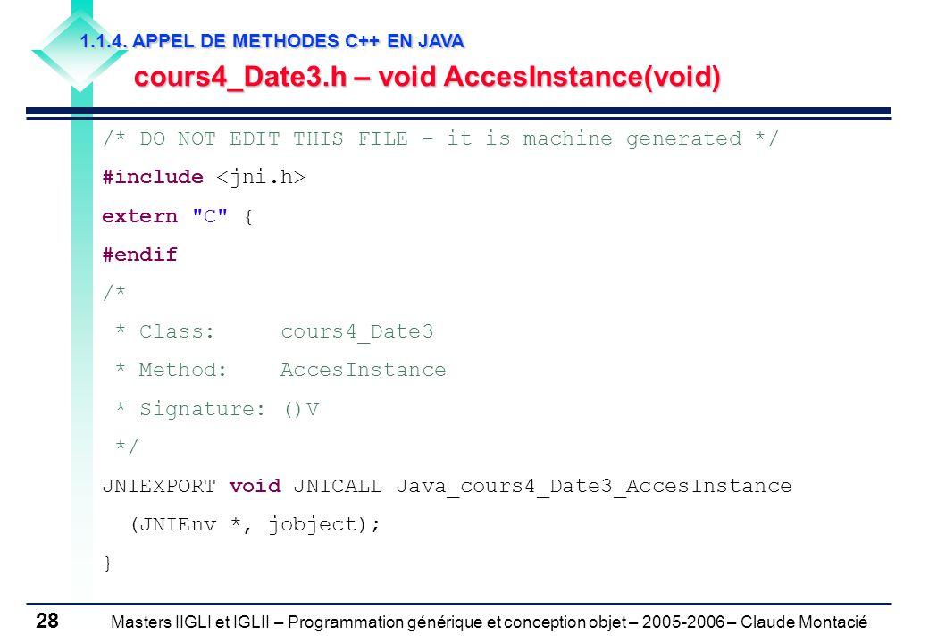 Masters IIGLI et IGLII – Programmation générique et conception objet – 2005-2006 – Claude Montacié 28 1.1.4.