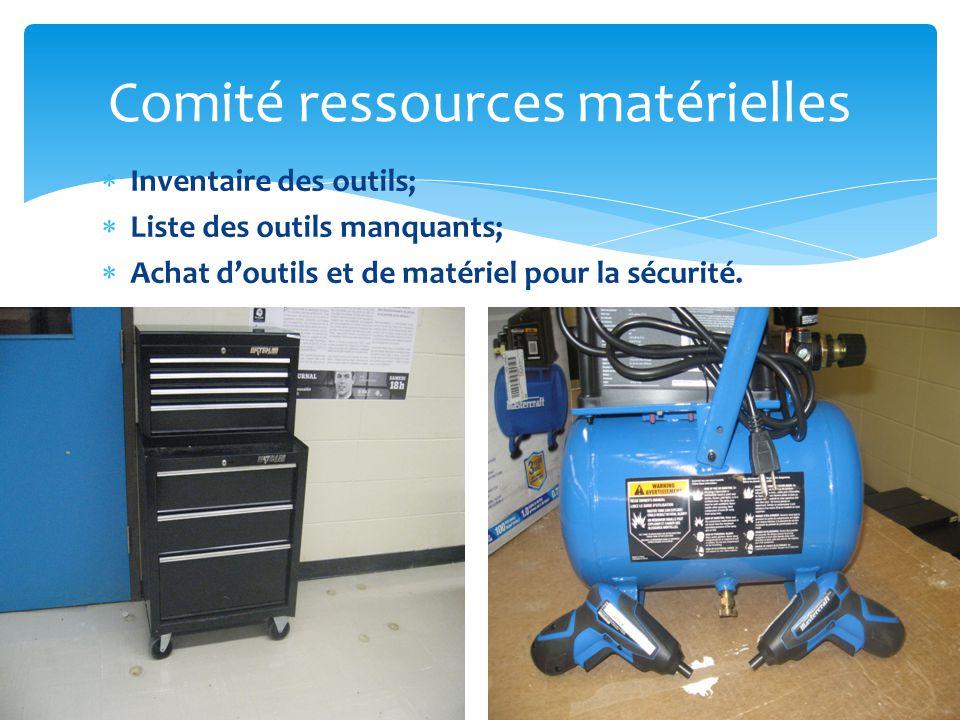  Inventaire des outils;  Liste des outils manquants;  Achat d'outils et de matériel pour la sécurité.