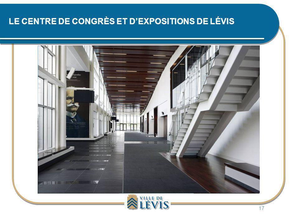 LE CENTRE DE CONGRÈS ET D'EXPOSITIONS DE LÉVIS 17