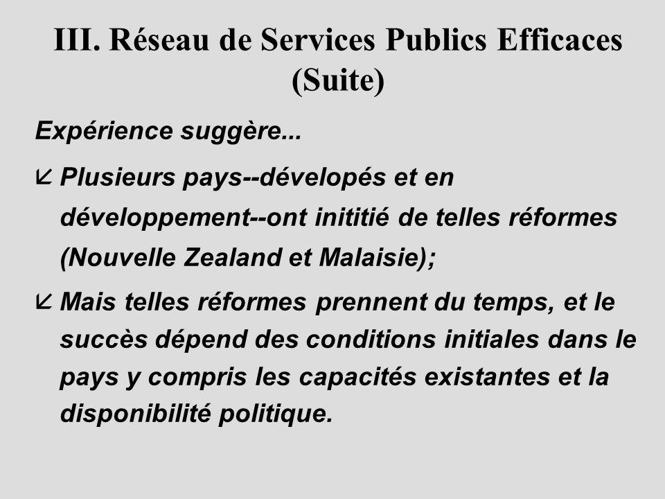 III.Réseau de Services Publics Efficaces (Suite) Expérience suggère...