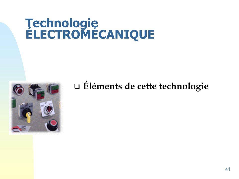 41 Technologie ÉLECTROMÉCANIQUE  Éléments de cette technologie