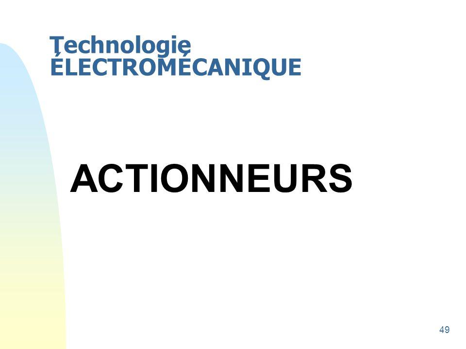 49 Technologie ÉLECTROMÉCANIQUE ACTIONNEURS