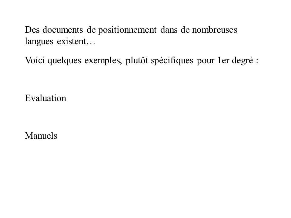 Des documents de positionnement dans de nombreuses langues existent… Voici quelques exemples, plutôt spécifiques pour 1er degré : Evaluation Manuels
