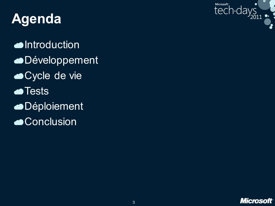 3 Agenda Introduction Développement Cycle de vie Tests Déploiement Conclusion