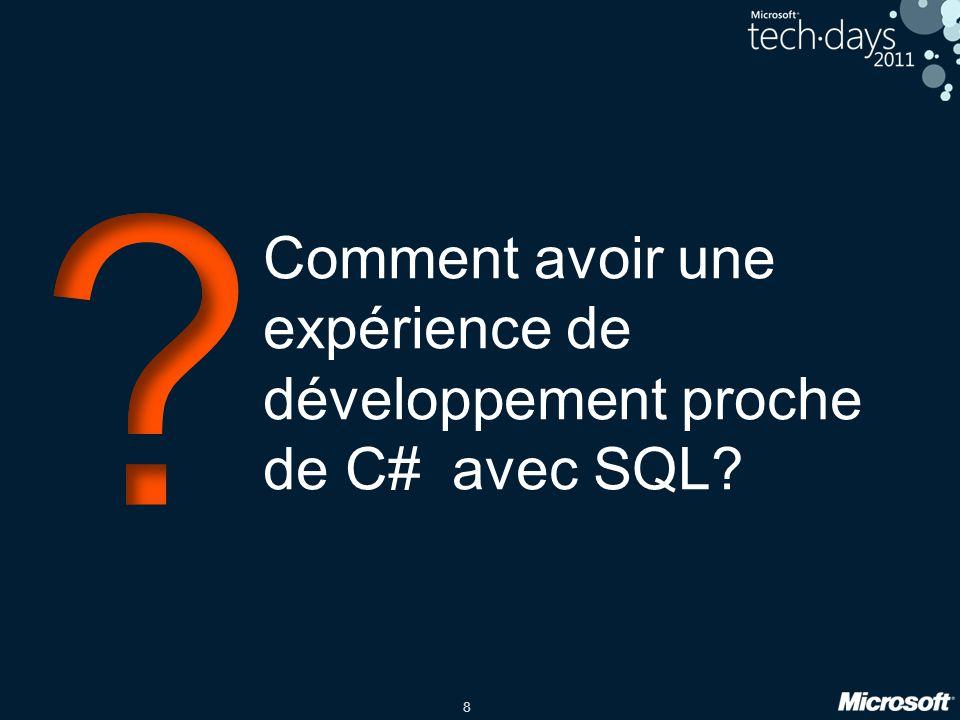 8 Comment avoir une expérience de développement proche de C# avec SQL?