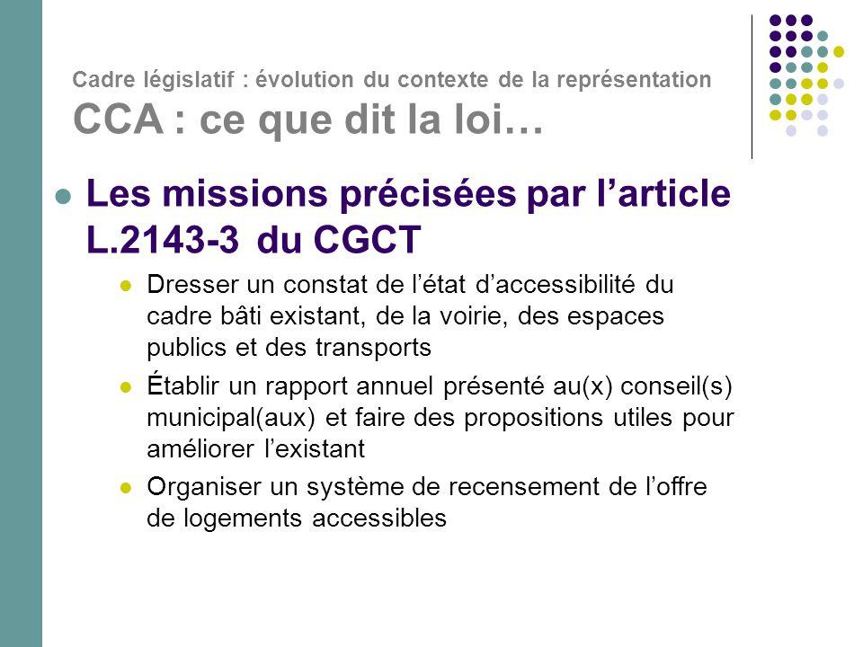 Cadre législatif : évolution du contexte de la représentation CCA : ce que dit la loi…  Les missions précisées par l'article L.2143-3 du CGCT  Dress