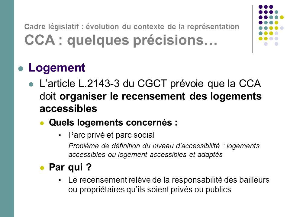  Logement  L'article L.2143-3 du CGCT prévoie que la CCA doit organiser le recensement des logements accessibles  Quels logements concernés :  Par