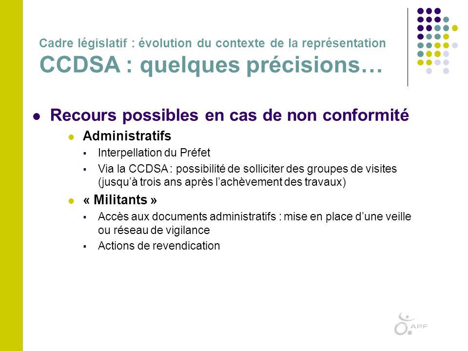  Recours possibles en cas de non conformité  Administratifs  Interpellation du Préfet  Via la CCDSA : possibilité de solliciter des groupes de vis