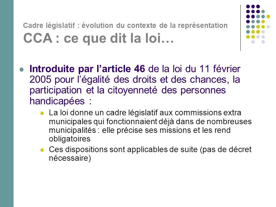 Cadre législatif : évolution du contexte de la représentation CCA : quelques précisions…  État des lieux (2)…  Par qui .