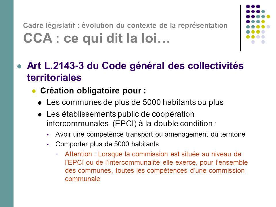 Cadre législatif : évolution du contexte de la représentation CCA : ce qui dit la loi…  Art L.2143-3 du Code général des collectivités territoriales