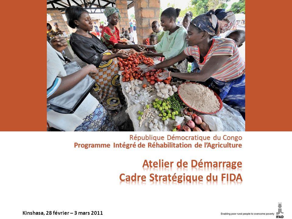 République Démocratique du Congo Programme Intégré de Réhabilitation de l'Agriculture Kinshasa, 28 février – 3 mars 2011