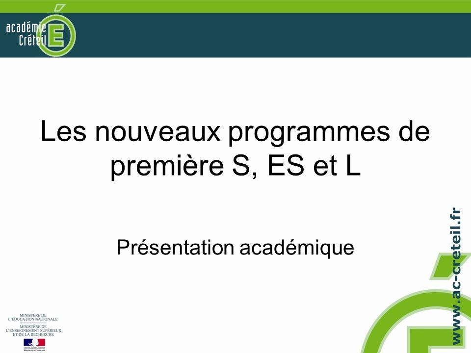 Les nouveaux programmes de première S, ES et L Présentation académique