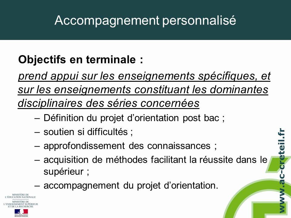 Accompagnement personnalisé Objectifs en terminale : prend appui sur les enseignements spécifiques, et sur les enseignements constituant les dominante
