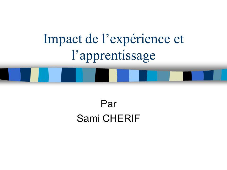Impact de l'expérience et l'apprentissage Par Sami CHERIF