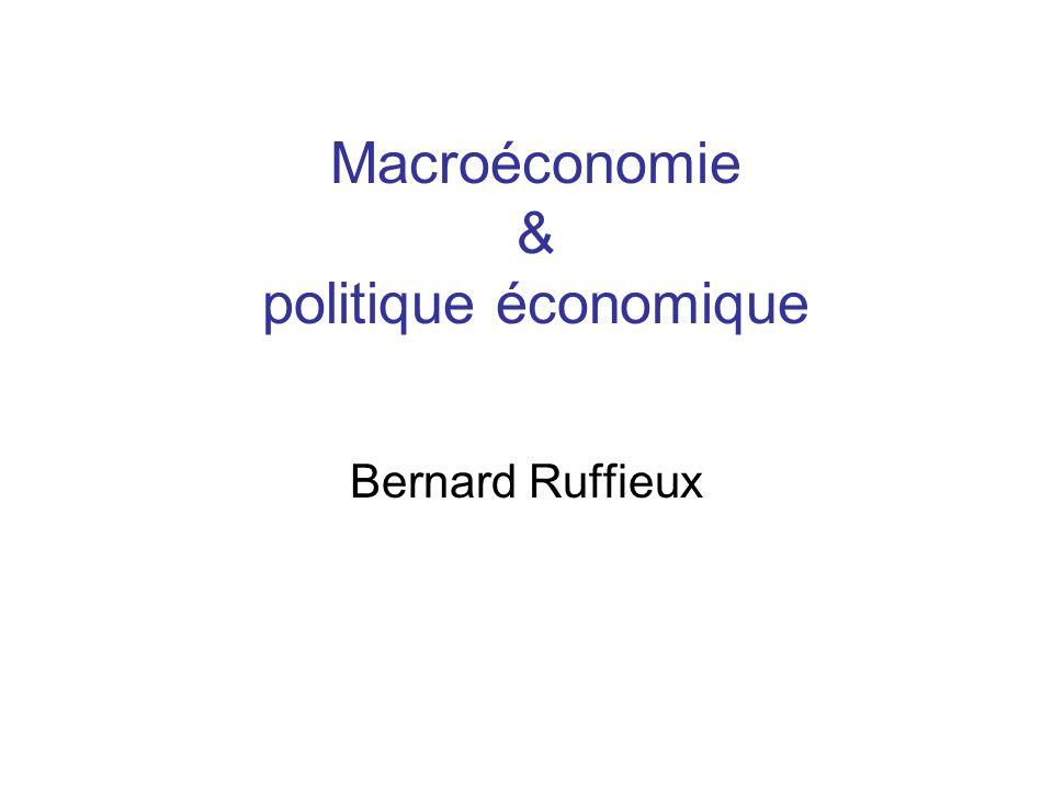 Macroéconomie & politique économique Bernard Ruffieux