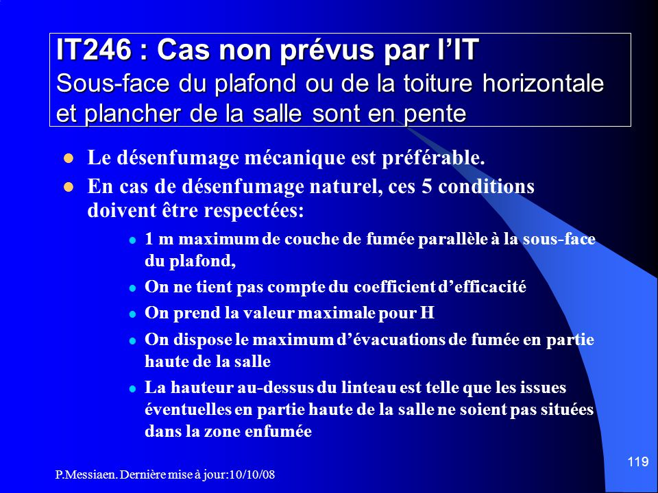 P.Messiaen. Dernière mise à jour:10/10/08 118 IT246 : Cas non prévus par l'IT Sous-face du plafond ou de la toiture horizontale et plancher de la sall