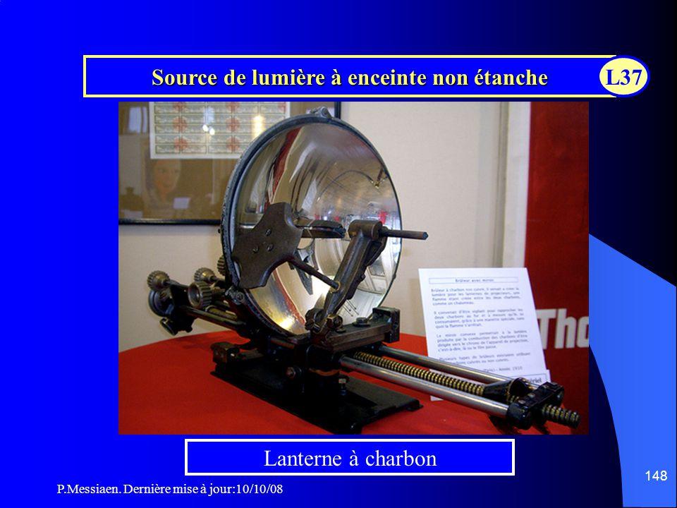 P.Messiaen. Dernière mise à jour:10/10/08 147 Source de lumière à enceinte non étanche Appareil de projection à charbon L37