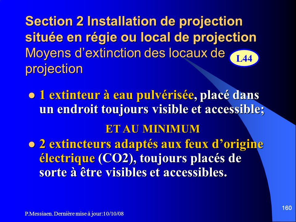 P.Messiaen. Dernière mise à jour:10/10/08 159 Section 2 Installation de projection située en régie ou local de projection Eclairage normal et de sécur