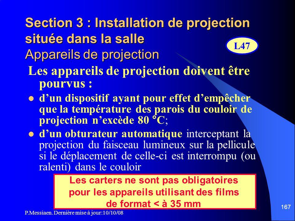 P.Messiaen. Dernière mise à jour:10/10/08 166 Section 3 : Installation de projection située dans la salle Aménagements (2/2) Parois et plafonds des ré