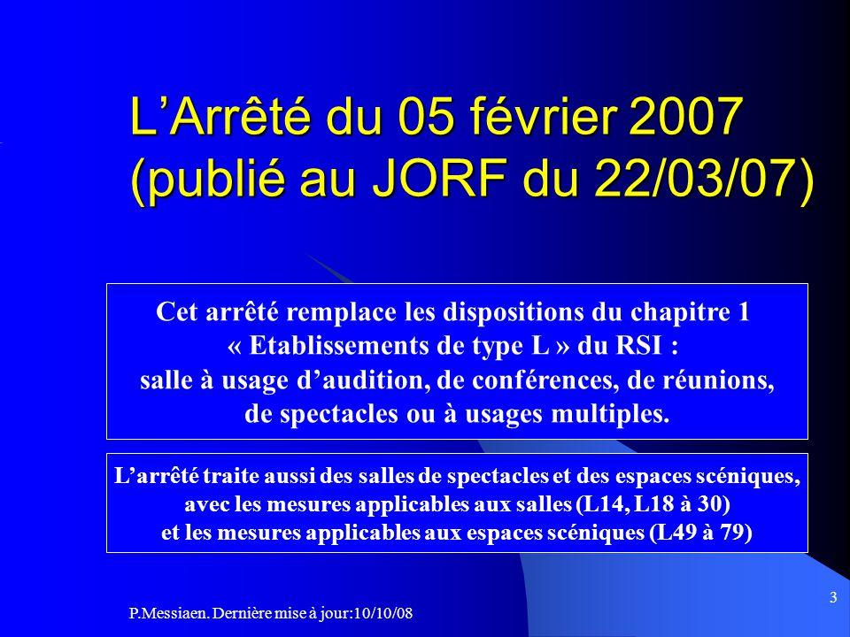 P.Messiaen. Dernière mise à jour:10/10/08 2 Introduction Les ERP type L sont soumis aux obligations:  du règlement de sécurité contre l'incendie (arr