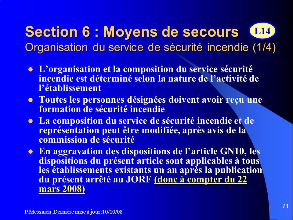 P.Messiaen. Dernière mise à jour:10/10/08 70 Section 6 : Moyens de secours Service de sécurité incendie Quand on parle de service sécurité incendie, i