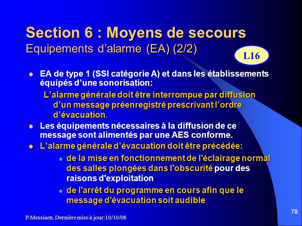 P.Messiaen. Dernière mise à jour:10/10/08 77 Section 6 : Moyens de secours Equipements d'alarme (EA) (1/2) ETABLISSEMENT EQUIPEMENT D'ALARME 1ère caté