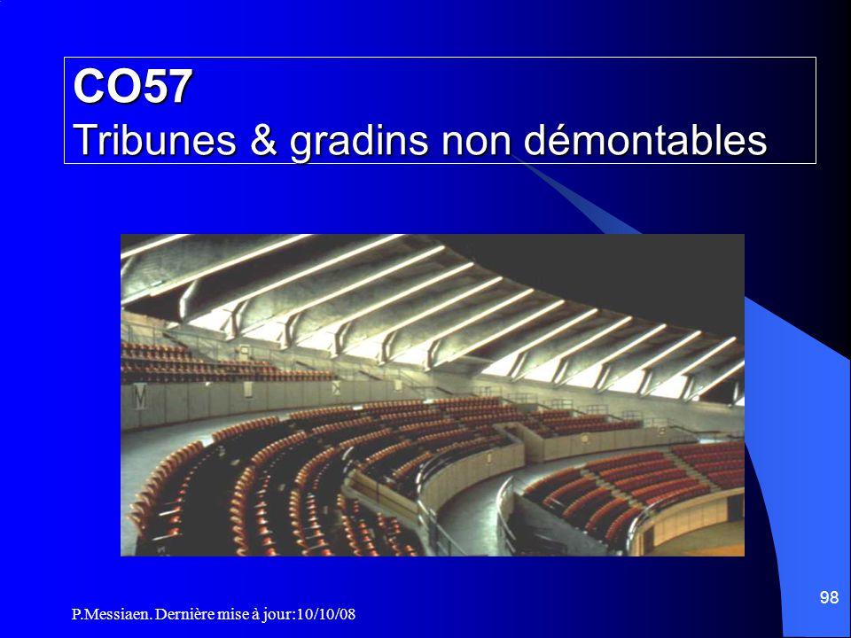 P.Messiaen. Dernière mise à jour:10/10/08 97 CO57 Tribunes & gradins non démontables Alignement des nez de marches peut atteindre 45° si la tribune co