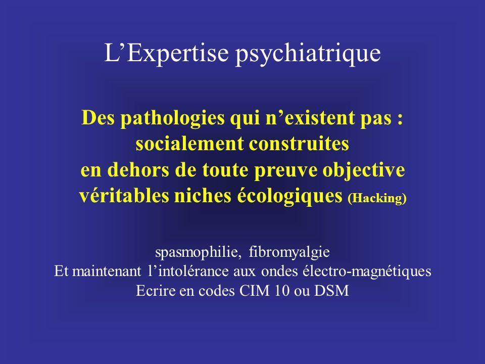 L'Expertise psychiatrique spasmophilie, fibromyalgie Et maintenant l'intolérance aux ondes électro-magnétiques Ecrire en codes CIM 10 ou DSM Des patho