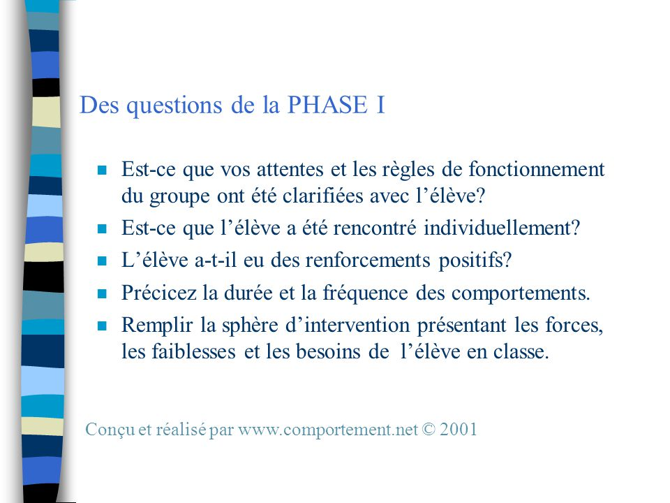 Des questions de la PHASE I n Est-ce que vos attentes et les règles de fonctionnement du groupe ont été clarifiées avec l'élève.